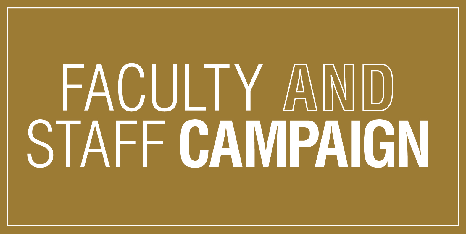 Faculty and Staff Campaign Identity Graphic