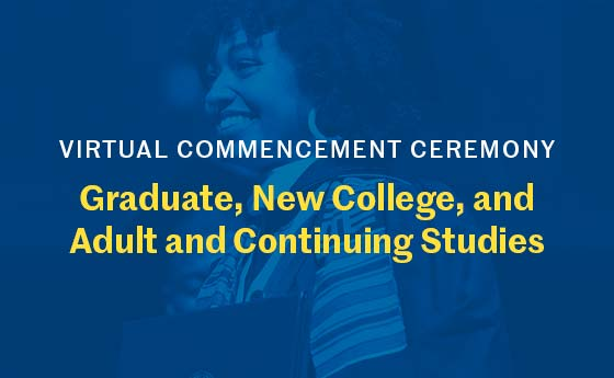 Click here to access the graduate, new college, and adult and continuing studies virtual commencement ceremony