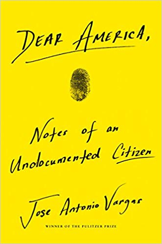Dear America, Notes from an Undocumented Citizen