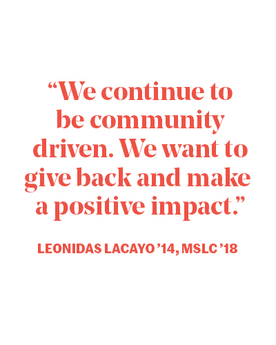 We continue to be community driven. We want to give back and make a positive impact. - Leonidas Lacayo