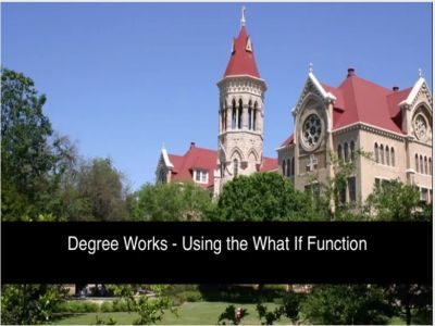 Vidoe of Degree Works Using the What If Function