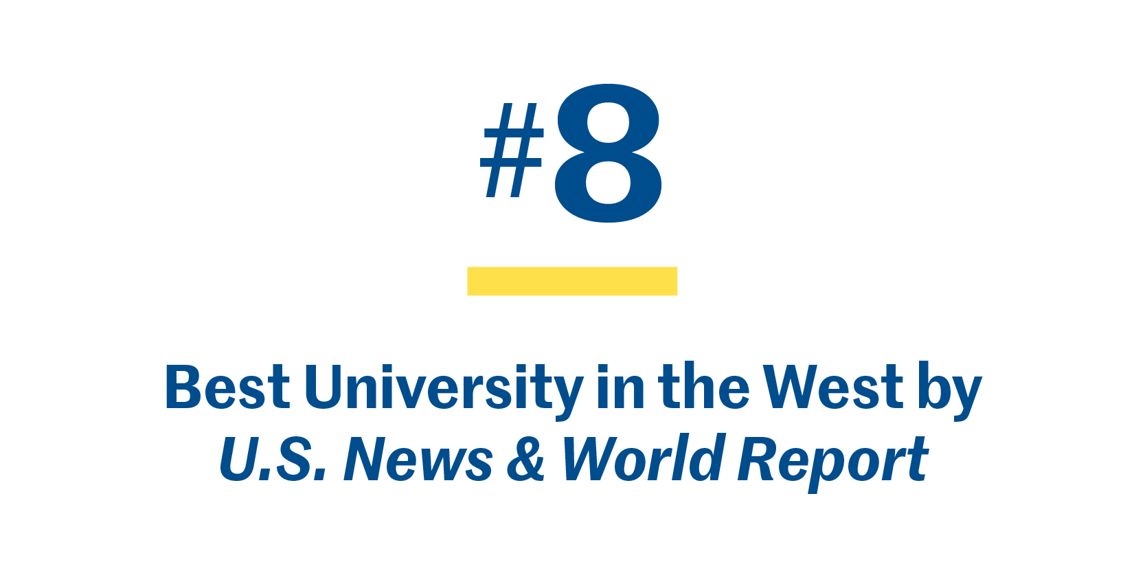 #8 Best University in the West by U.S. News and World Report